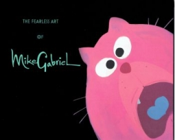 The Fearless Art of Mike Gabriel by Mike Gabriel